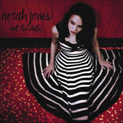 Norah Jones – Not Too Late